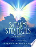 Satan S Strategies To Steal Your Identity To Defeat God S Purposes In Your Life