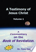 A Testimony of Jesus Christ   Volume 1