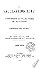 The Vaccination Acts And Instructional Circulars Orders And Regulations