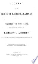 Journal of the House of Representatives ... Session of the Legislative Assembly of the Territory of Minnesota
