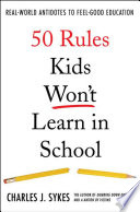 50 Rules Kids Won t Learn in School