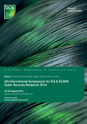 4th International Symposium for ICS and SCADA Cyber Security Research 2016