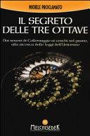 Il segreto delle tre ottave dai rosoni di Collemaggio ai cerchi nel grano alla ricerca delle leggi dell'universo