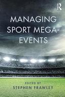 Managing Sport Mega-Events