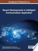 Handbook of Research on Recent Developments in Intelligent Communication Application
