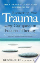 The Compassionate Mind Approach to Recovering from Trauma