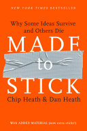 Made to Stick: Why Some Ideas Survive and Others Die Book Cover