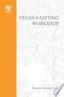Vegas 6 Editing Workshop