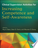 Clinical Supervision Activities for Increasing Competence and Self Awareness