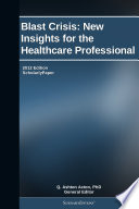 Blast Crisis  New Insights for the Healthcare Professional  2012 Edition