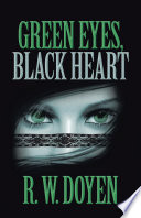 Green Eyes, Black Heart : corpses of those who loved her or simply...