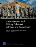 Cash Incentives and Military Enlistment  Attrition  and Reenlistment