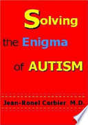 Solving the Enigma of Autism