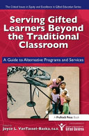 Serving Gifted Learners Beyond the Traditional Classroom