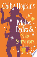 Mates, Dates and Sole Survivors by Cathy Hopkins