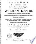 Palemon. Herdersklagte. Over het afsterven van den ... Wilhem den III. ... Opgedraagen aan Jan Wil: Frizo, Prins van Nassauw, Erfstadh. van Vrieslandt ...