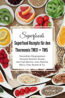 Superfoods Superfood Rezepte f  r den Thermomix TM31   TM5