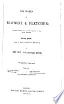 The Works of Beaumont   Fletcher  The loyal subject  The mad lover  The false one  The double marriage  The humorous lieutenant