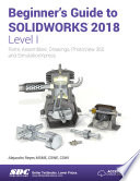 Beginner s Guide to SOLIDWORKS 2018   Level I