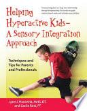Helping Hyperactive Kids--a Sensory Integration Approach