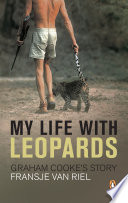 My Life With Leopards   Graham Cooke s Story