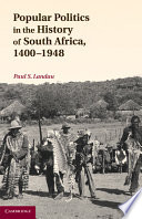 Popular Politics in the History of South Africa  1400   1948