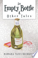 An Empty Bottle and Other Tales
