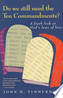 Do We Still Need the Ten Commandments? Offers A Fresh And Profound Understanding Of God S