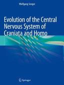 Evolution of the Central Nervous System of Craniata and Homo