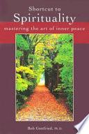 Shortcut To Spirituality
