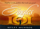 Singles 101 : myles munroe captures the essence of living the...