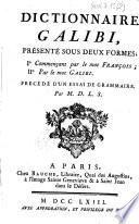 Dictionnaire galibi  pr  sent   sous deux formes   1   commen  ant par le mot fran  ois   2   par le mot galibi  Pr  c  d   d un essai de grammaire  Par M  D  L  S   S  Ph  de La Salle de L   tang