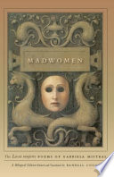Madwomen : her native chile and an international diplomat...