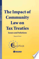 The Impact of Community Law on Tax Treaties Issues and Solutions