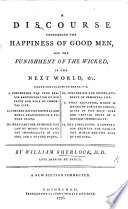 A discourse concerning the happiness of good men, and the punishment of the wicked, in the next world ... The fifth edition