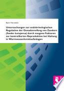 Untersuchungen zur endokrinologischen Regulation der Gonadenreifung von Zandern  Sander lucioperca  durch exogene Faktoren zur kontrollierten Reproduktion bei Haltung in Warmwasserkreislaufanlagen