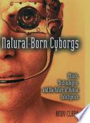 Natural Born Cyborgs