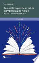 Le Grand lexique des verbes compos  s    particule