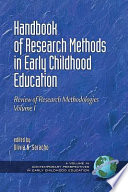 Handbook of Research Methods in Early Childhood Education Volume I
