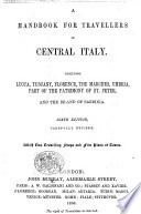 A Handbook For Travellers In Central Italy ... Sixth Edition [of The Work Originally Written By Octavian Blewitt], Carefully Revised, Etc : ...