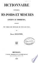 Dictionnaire universel des poids et mesures anciens et modernes