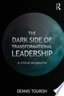 The Dark Side of Transformational Leadership