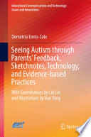 Seeing Autism Through Parents' Feedback, Sketchnotes, Technology, And Evidence-based Practices : parents, educators, counselors, therapists, and researchers on various...