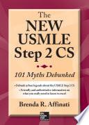 The New USMLE Step 2 CS  101 Myths Debunked