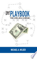 The Playbook for a Dollar & a Dream