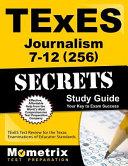 Texes Journalism 7 12 256 Secrets