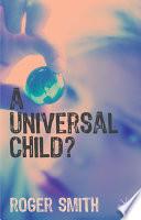 A Universal Child