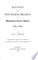 History of the Fifty Fourth Regiment of Massachusetts Volunteer Infantry  1863 1865