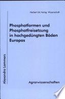 Phosphatformen und Phosphatfreisetzung in hochgedüngten Böden Europas