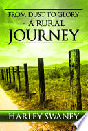 From Dust to Glory   A Rural Journey